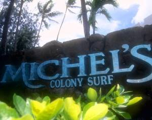 Michel's at the Colony Surf - 2895 Kalakaua Ave., Honolulu * Phone 808.923.6552